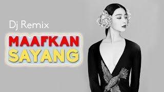DJ MAAFKAN SAYANG - Remix Banger Funky