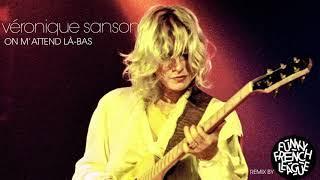 Véronique Sanson - On m'Attend Là-Bas (Funky League Remix)