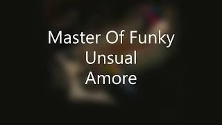 Master Of Funky - Unsual Amore