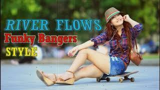 DJ TERBARU RIVER FLOWS FUNKY BANGERS STYLE Ft. AFRIAN MALUENSENG FULL BASS 2017