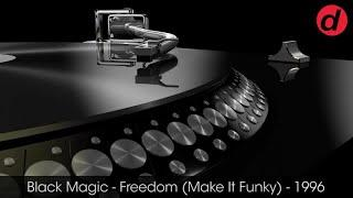 Black Magic - Freedom (Make It Funky)