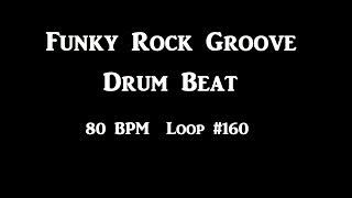 Funky Hard Rock Groove Drum Beat 80 BPM Track For Bass Guitar Loop #160