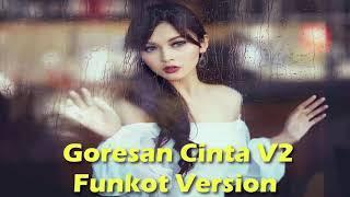 Goresan Cinta V2 Funkot Version Malaysia Beat Funky