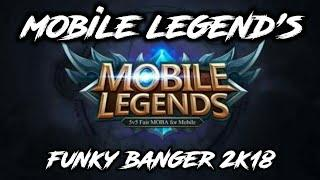 FULL!! DJ MOBILE LEGEND'S TERBARU  [FUNKY BANGER'S] NEW!! 2K18