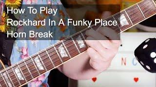 'Rockhard In A Funky Place' Horn Break - Prince Guitar Lesson