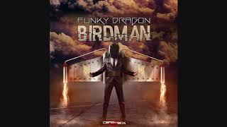 Funky Dragon - Birdman ᴴᴰ