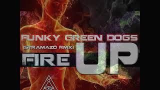 Funky Green Dogs - Fire Up (Stramazo Rmx)