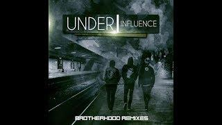 Under Influence - Brotherhood Remixes (official preview)] [Big Beat/Funky Beats]