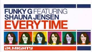 Funky G Featuring Shauna Jensen - Everytime (Almighty Anthem Mix)