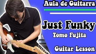 Just Funky - Tomo Fujita (Aula de Guitarra / Guitar Lesson)
