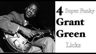 4 Super Funky Grant Green Licks