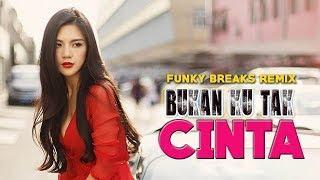 DJ BUKAN KU TAK CINTA _ KOPI SUSU | FUNKY BREAKS FULL GOYANG