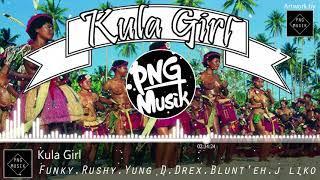 Kula Girl | Funky x Rushy x Yung Dee x Drex Blunt'eh x J Liko (GL Production 2017)