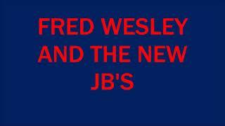 FRED WESLEY AND THE NEW JB'S.FUNKY MUSIC IS MY STYLE