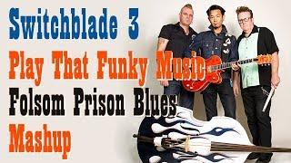 Switchblade 3 - Play That Funky Music/Folsom Prison Blues Mashup