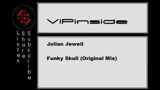 Julian Jeweil - Funky Skull (Original Mix)