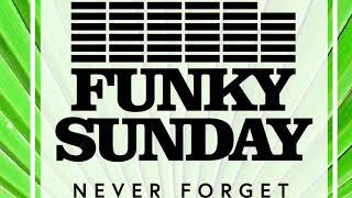 Funky Sunday - Never Forget (Official Audio)