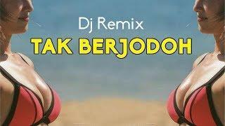 DJ Galau TAK BERJODOH - Banger Funky Fullbass Remix Terbaru