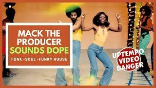 "Mack The Producer - Sounds Dope (official) ""2017"" - 70s Funk - Soul - Funky House - Dance"