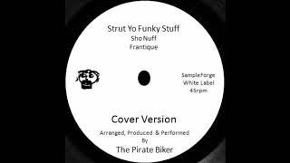 Strut Yo Funky Stuff - Sho Nuff (Frantique) Cover Version.