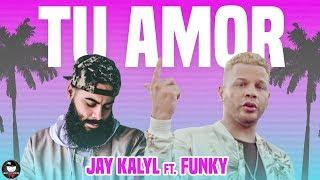 Tu Amor - Jay Kalyl FT. Funky (CD Panorama)