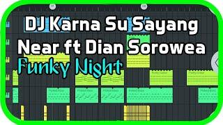 DJ Karna Su Sayang - Near ft Dian Sorowea (Funky Night) | FL Studio Mobile