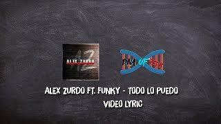 Alex Zurdo ft. Funky - Todo Lo puedo (Video Lyric) | DNA of JESUS