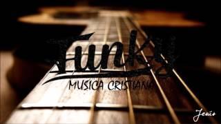 Funky  - Música Cristiana