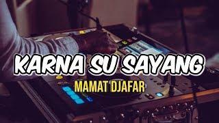 Mamat Djafar - Karna su sayang Funky Night Style ( RDR MANAGEMENT )