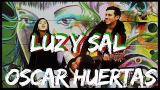 Luz Y Sal (Funky) - Oscar Huertas (Cover) Ft. Sara & Valerie Huertas