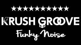 KRUSH GROOVE 「Funky Noise」