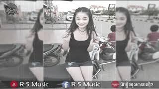 New Remix 2018 In club Thai, New Melody Funky Remix 2018 By Mrr Smey ft Mrr Rayuth