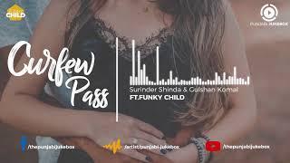 Curfew Pass (Remix) | Surinder Shinda & Gulshan Komal | Funky Child | Punjabi Remix | 2018
