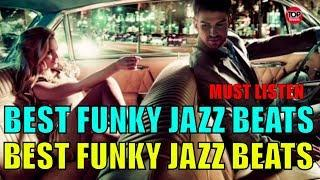BEST FUNKY JAZZ BEAT MUSIC (MUST LISTEN) JAZZ INSTRUMENTAL , ACID JAZZ SMOOTH CHILL JAZZ MUSIC BEAT