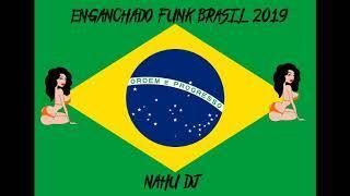 Enganchado Funk BR 2019 NAHU DJ LO NUEVO PARTE 1