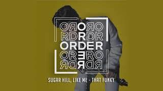 Sugar Hill, LIKE ME - That Funky (Original mix) [Order]