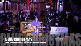Elvis Presley - Blue Christmas - Cover By Sacha/Professors Of Funk