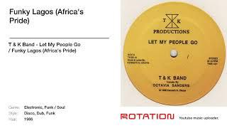 T & K Band - Funky Lagos (Africa's Pride)