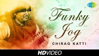 FUNKY JOG - Video | Sitar Rhapsody by Chirag Katti | Instrumental Tune | Classical |Original HD Tune