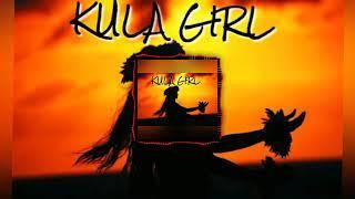 Kula Girl (2017) - Funky, Rushy,  Yung D, Drex Blunt'eh & J Liko