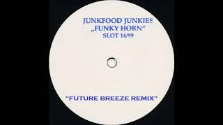 Junkfood Junkies - Funky Horn (Future Breeze Remix) (1998)