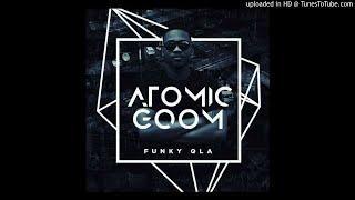 Funky Qla - Atomic Gqom (Atomic Gqom EP)