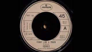 Equals  -  Funky Like A Train