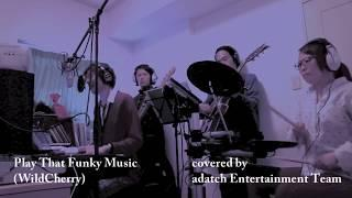 "「Play That Funky Music」WildCherry ( covered by ""adatch Entertainment Team"")"