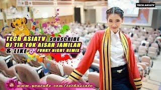 DJ TIK TOK AISAH JAMILAN FUNKY NIGHT 2018