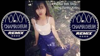 Remix បទថ្មីស្លុយណាស់អូនៗRemix New Melody Song Funky By Mr Chamroeun Ft Mr borin on the mix 2018