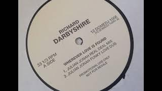 Richard Darbyshire ‎– Wherever Love Is Found (Julian Jonah Funky Love Dub)