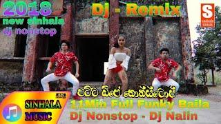 11Min Full Funky Baila Dj Nonstop - Dj Nalin New Dj Nonstop 2018