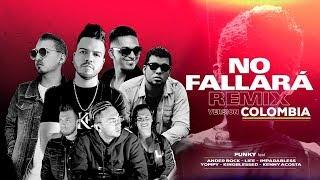 No Fallará Remix (Colombia) Funky Ft Ander Bock, Life, Yompy, Imparabless, KingBlessed, Kenny Acosta