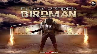 Funky Dragon - Birdman